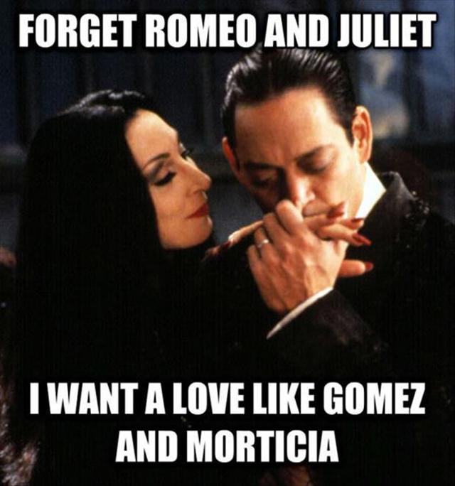 A love like Gomez and Morticia