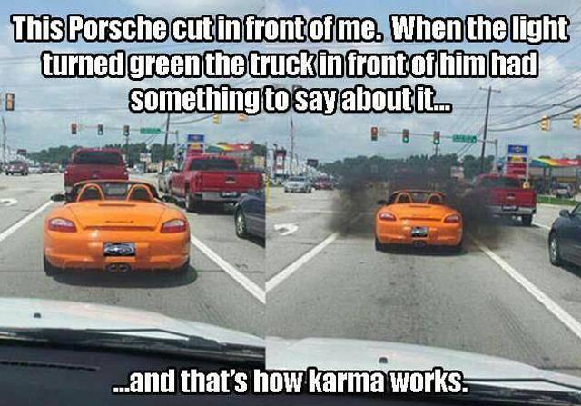 Instant Porsche karma